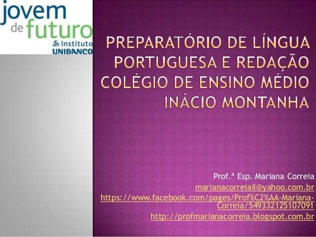 Prof.ª Esp. Mariana Correia marianacorreiail@yahoo.com.br https://www.facebook.com/pages/Prof%C2%AA-MarianaCorreia/5493321...