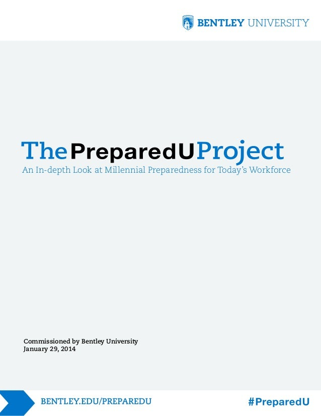 An In-depth Look at Millennial Preparedness for Today's Workforce  Commissioned by Bentley University January 29, 2014