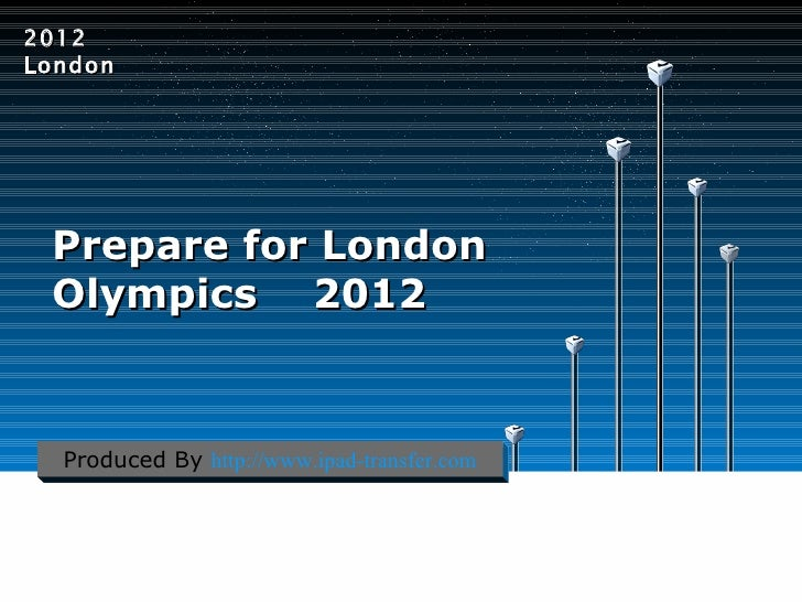 Prepare for london olympics 2012