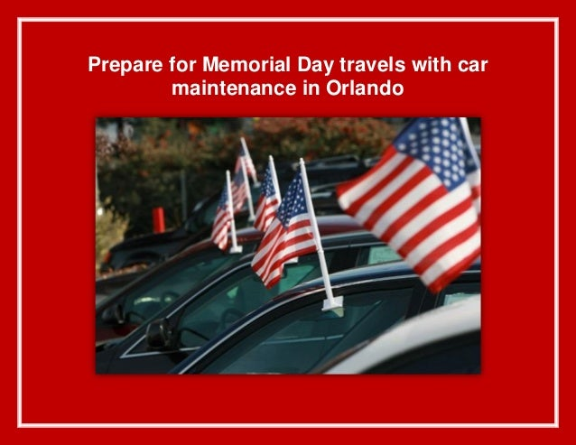 Prepare for Memorial Day travels with car maintenance in Orlando