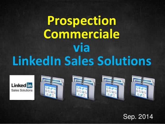Prospection  Commerciale  via  LinkedIn Sales Solutions  Sep. 2014