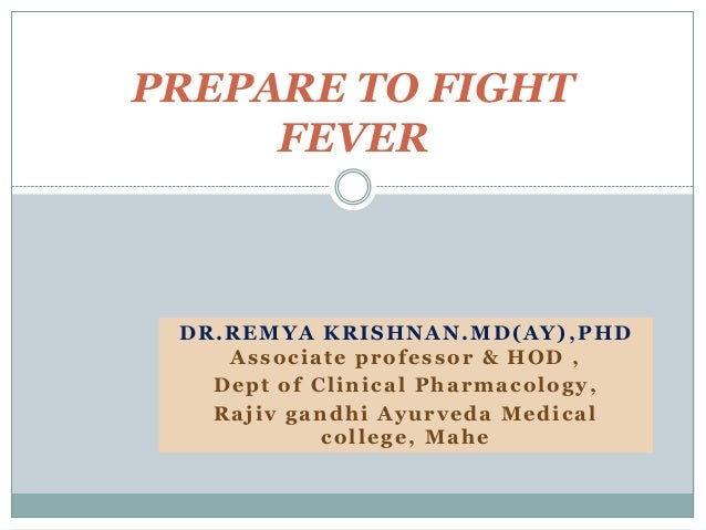 Prepare to fight fever