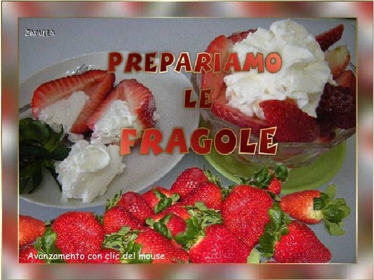 Prepariamo le fragole
