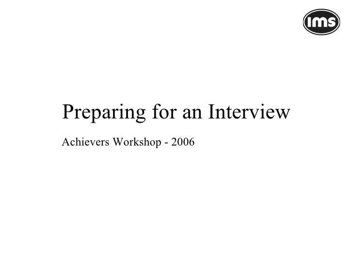 Preparing for an Interview Achievers Workshop - 2006