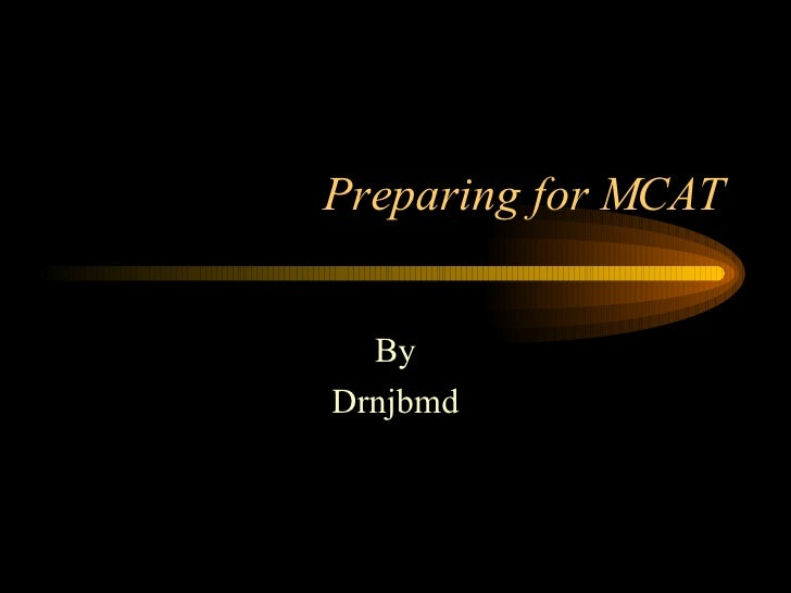 Preparing for MCAT By Drnjbmd