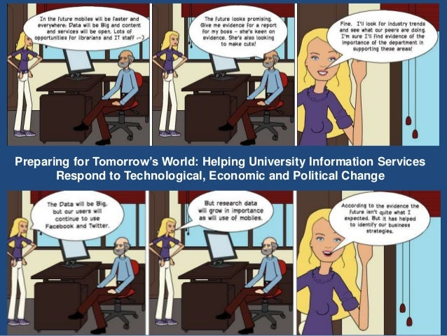 1 Preparing for Tomorrow's World: Helping University Information Services Respond to Technological, Economic and Political...