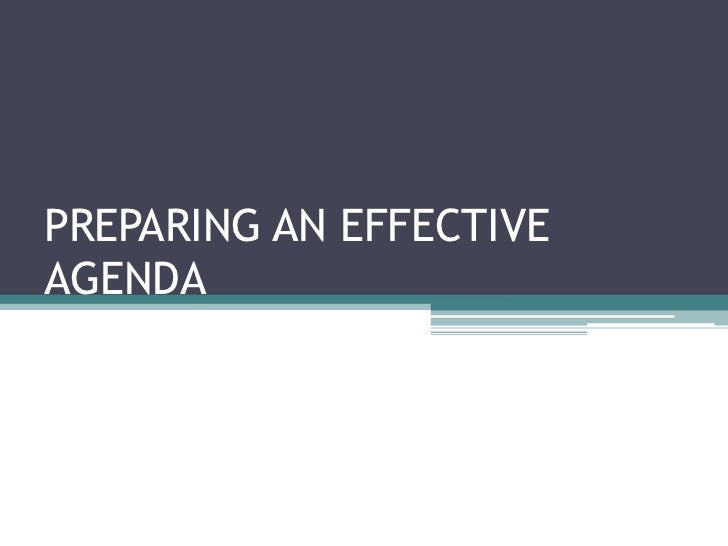 PREPARING AN EFFECTIVEAGENDA