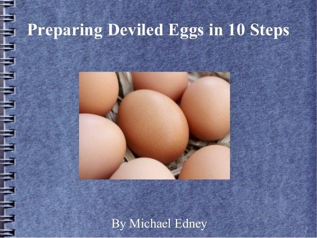 Preparing Deviled Eggs in 10 Steps          By Michael Edney