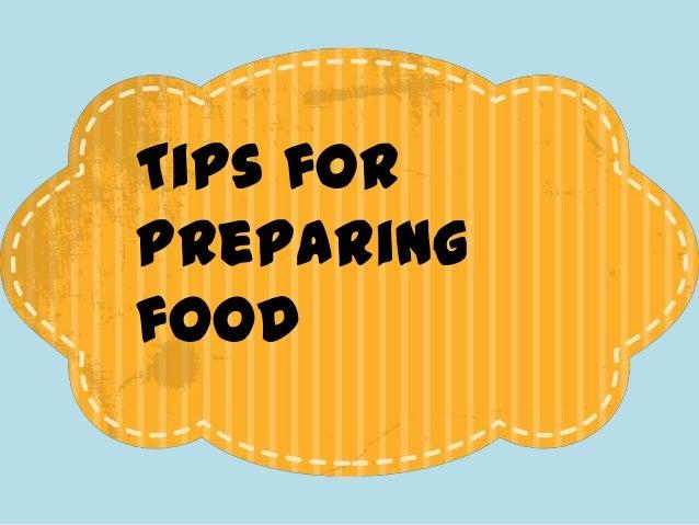 Tips for preparing food