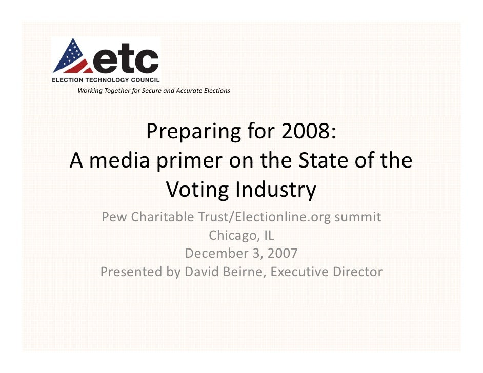 Working Together for Secure and Accurate Elections            Preparing for 2008: A media primer on the State of the  A me...