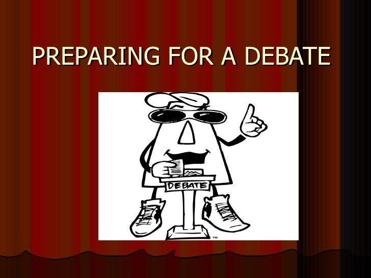 Preparing For A Debate Ppp Est 2