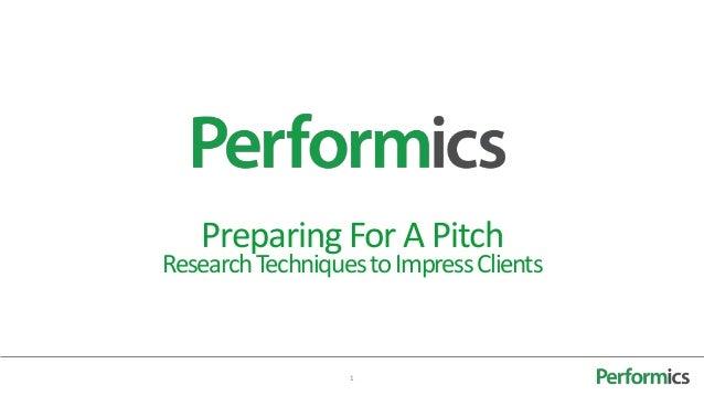 1PreparingForA PitchResearchTechniquestoImpressClients