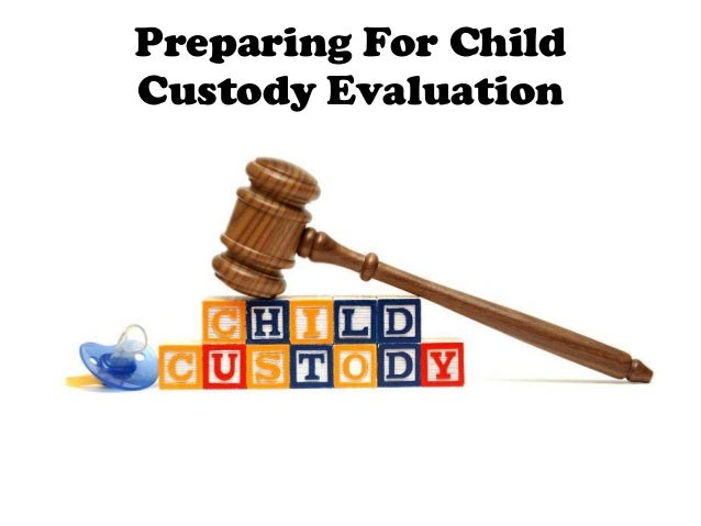 Tips to Help in Child Custody Evaluation