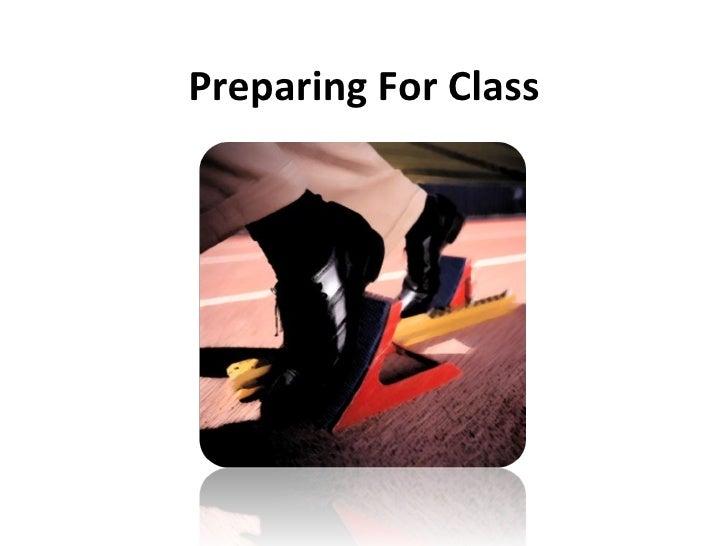 Preparing for classm ppt