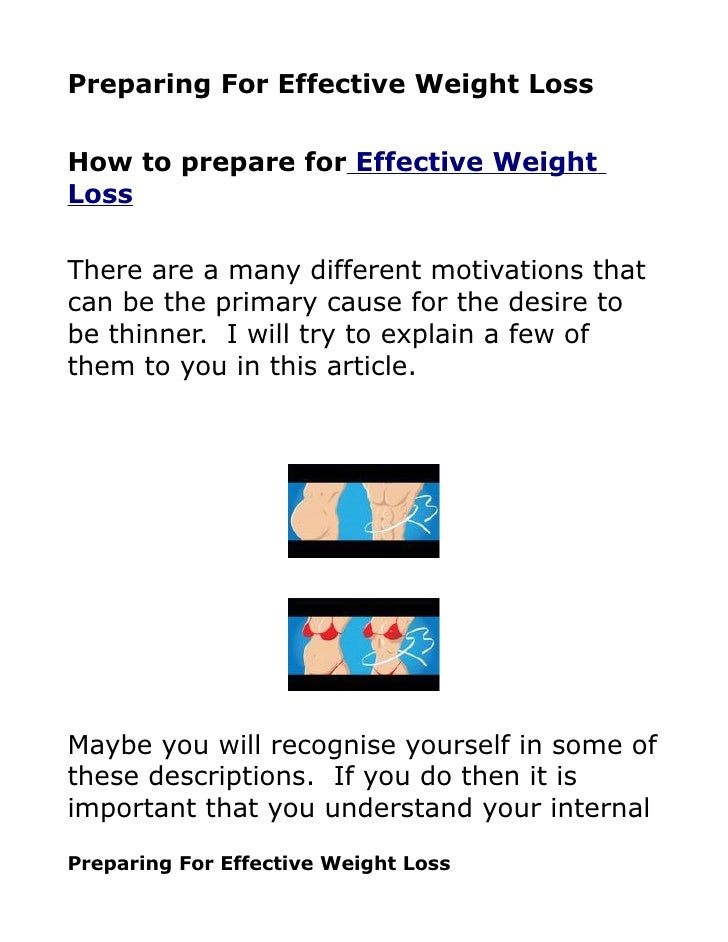 Preparing For Effective Weight Loss  How to prepare for Effective Weight Loss  There are a many different motivations that...