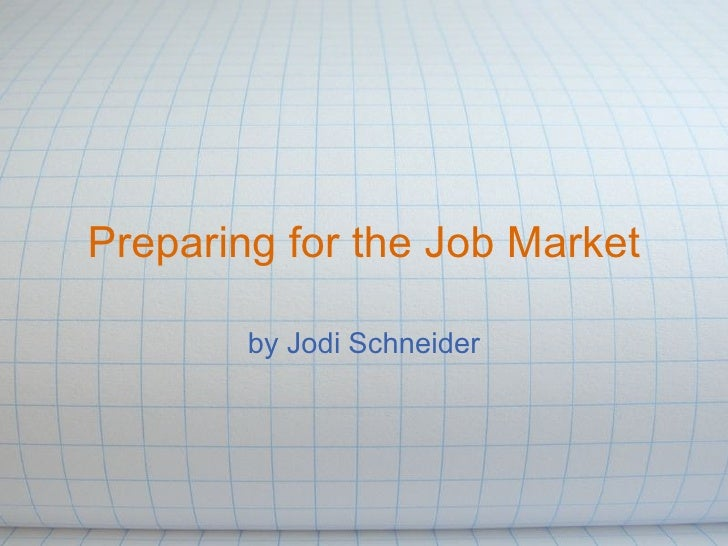 Preparing for the Job Market by Jodi Schneider