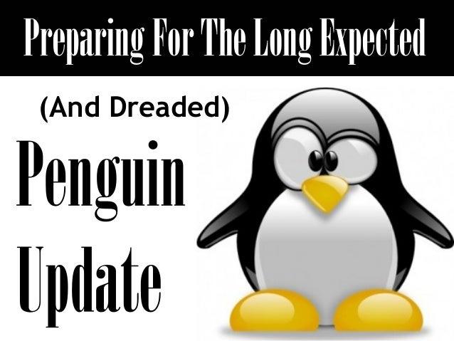 Preparing for the Long Expected Google Penguin Update