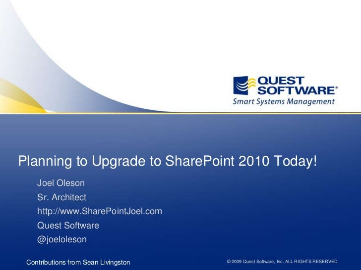 Planning to Upgrade to SharePoint 2010 Today!<br />Joel Oleson<br />Sr. Architect<br />http://www.SharePointJoel.com<br />...