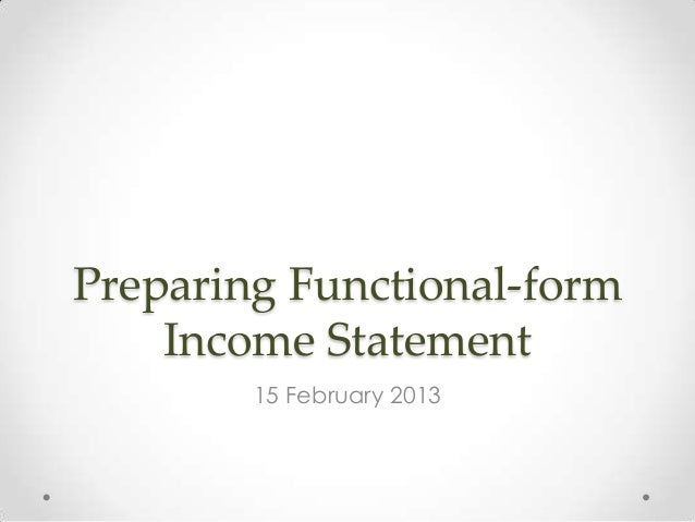 Preparing functional form income statement 03132013