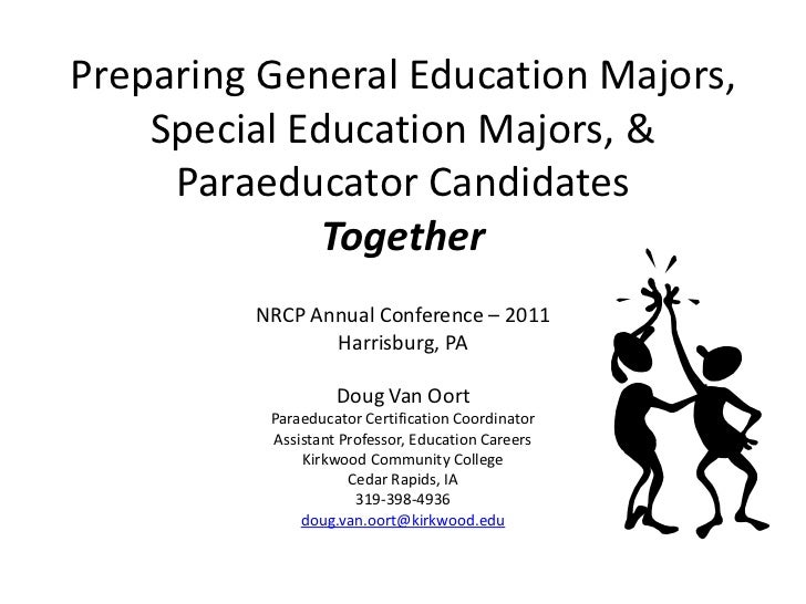 Preparing General Education Majors, Special Education Majors, & Paraeducator Candidates Together<br />NRCP Annual Conferen...