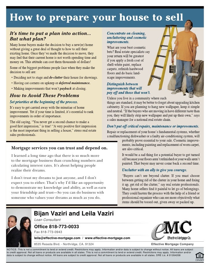 Preparing Your House To    Mortgage services you can trust and depend on.    I learned a long time ago that there is so mu...