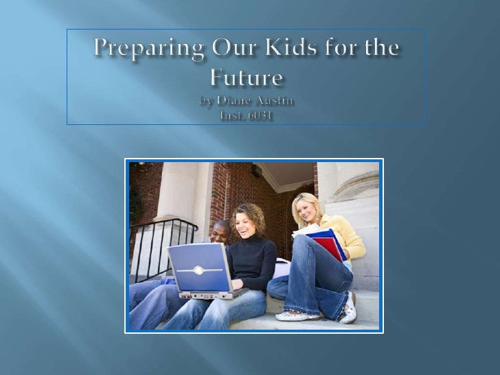 Preparing our kids for the future