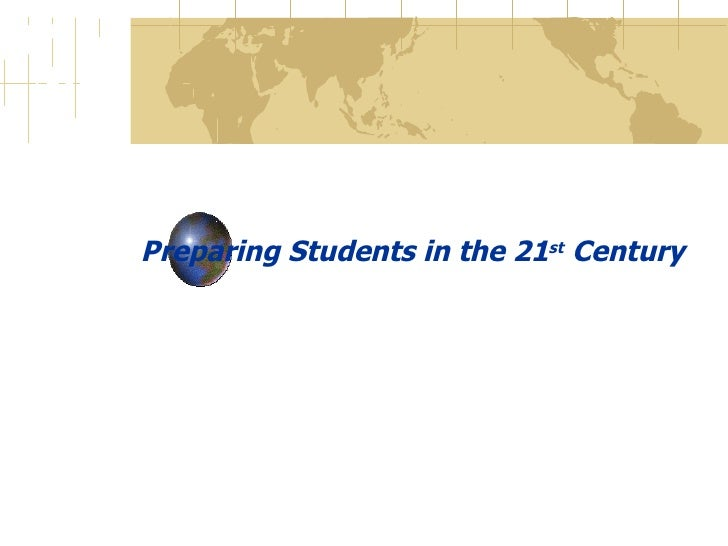 Preparing students for 21st cent