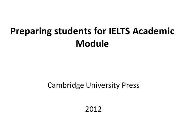 Preparing students for IELTS Academic Module Cambridge University Press 2012