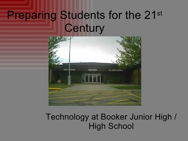 Preparing Students for the 21 st  Century Technology at Booker Junior High / High School