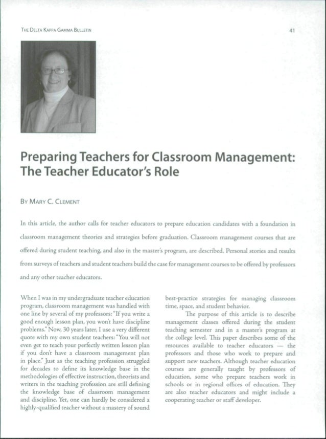 THE DELTA KAPPA GAMMA BULLETIN 41 Preparing Teachers for Classroom Management: The Teacher Educator's Role BY MARY C. CLEM...