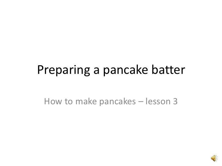 Preparing a pancake batter