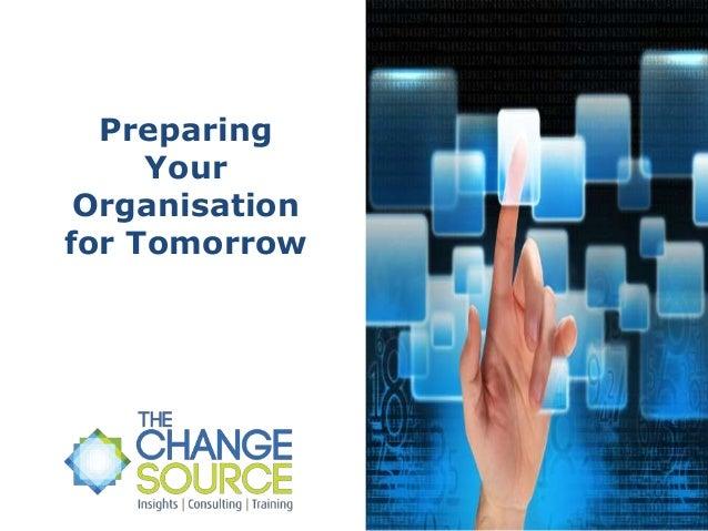 Preparing Your Organization for Tomorrow