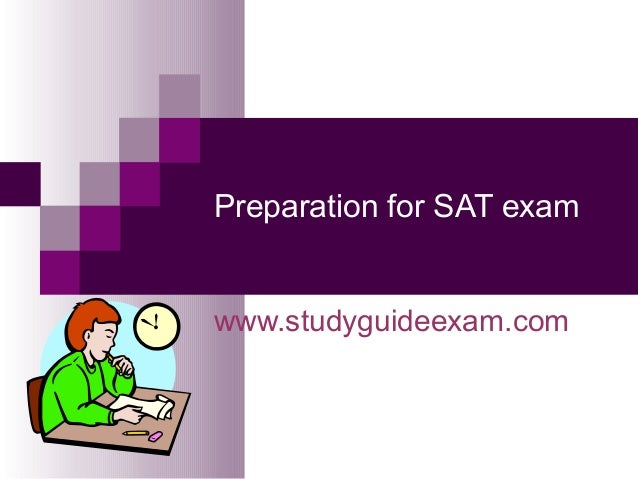 Preparation for SAT examwww.studyguideexam.com