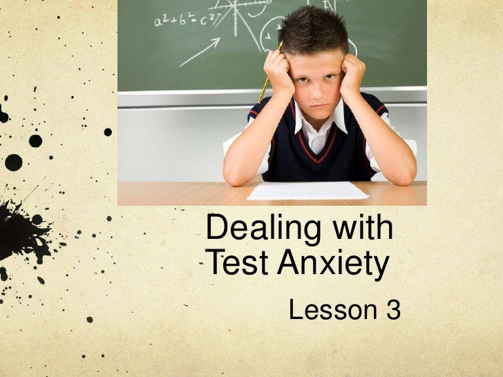 Dealing with Test Anxiety<br />Lesson 3<br />