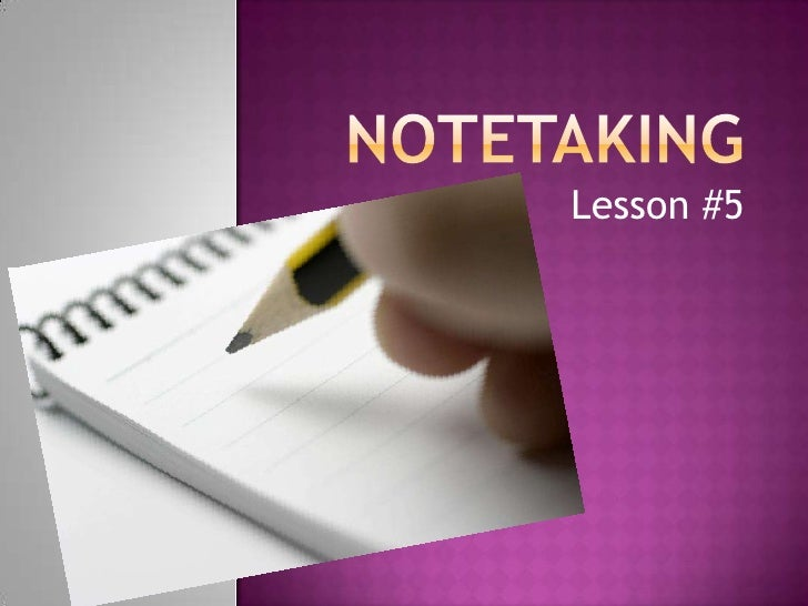 Notetaking<br />Lesson #5<br />
