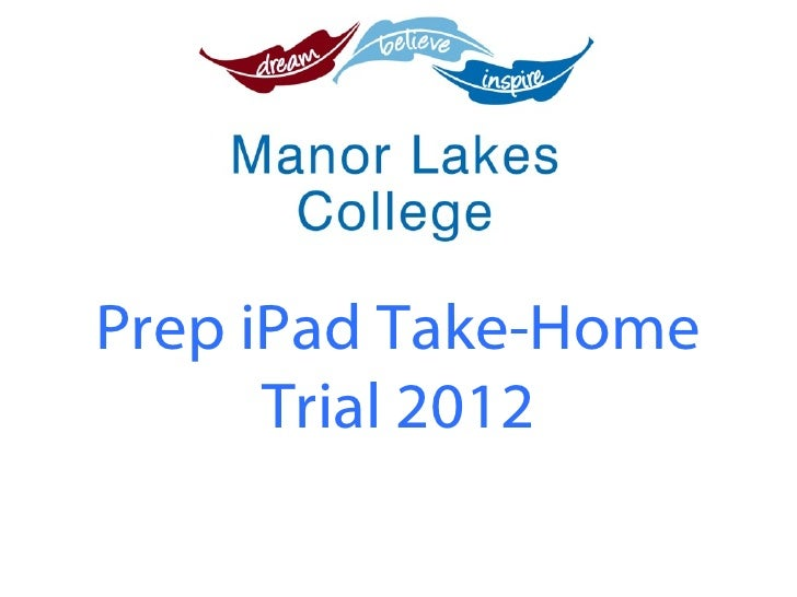 Prep iPad Take-Home      Trial 2012