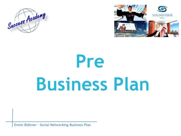 Pre  Business Plan Erwin Büttner – Social Networking Business Plan