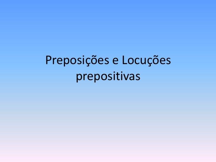 Preposições e Locuções prepositivas<br />