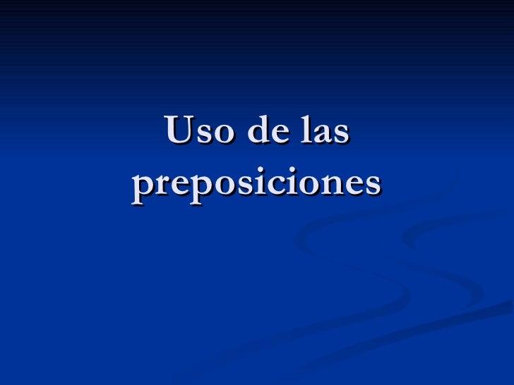 Uso de las preposiciones