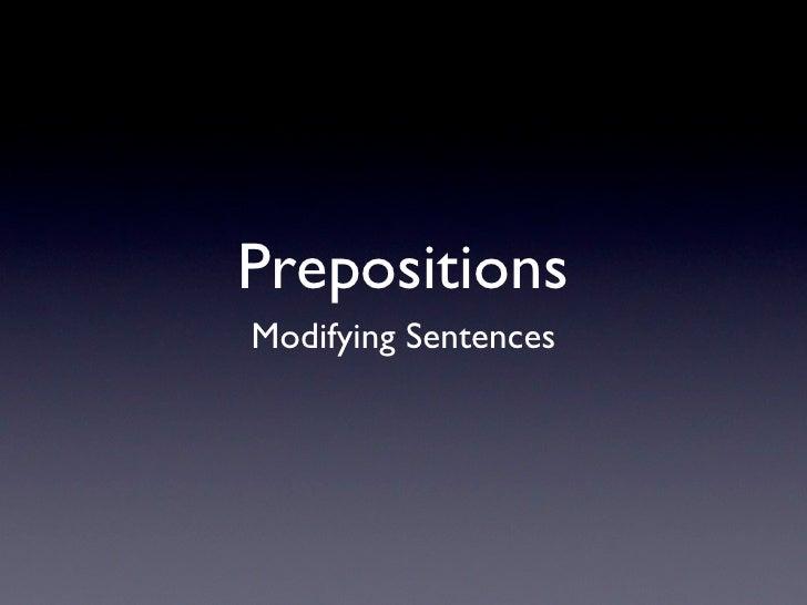 Prepositions Modifying Sentences