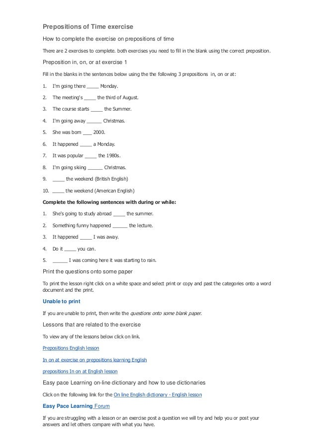 Prepositions of Time exerciseHow to complete the exercise on prepositions of timeThere are 2 exercises to complete. both e...