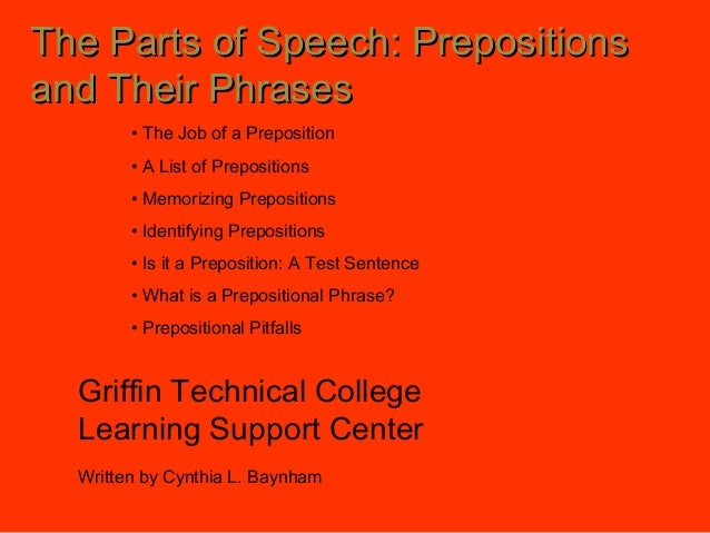The Parts of Speech: PrepositionsThe Parts of Speech: Prepositions and Their Phrasesand Their Phrases Griffin Technical Co...