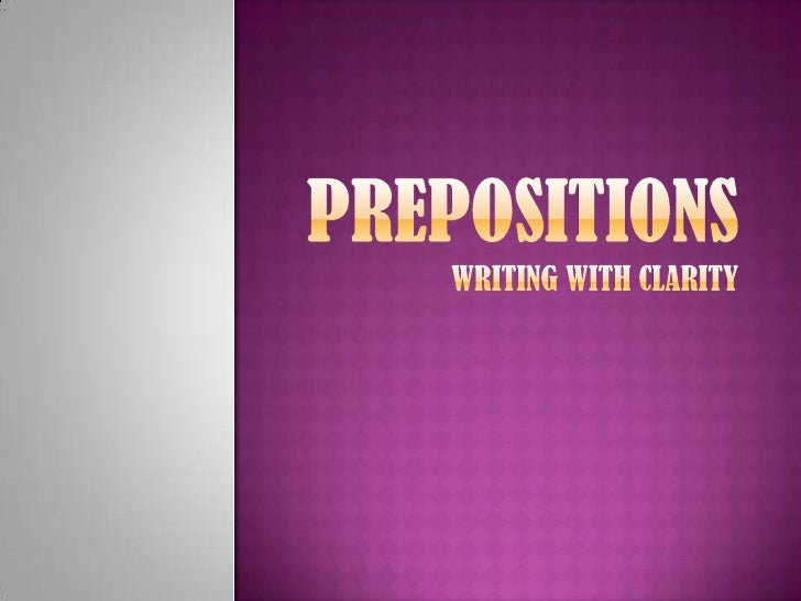 PrepositionsWriting with Clarity<br />