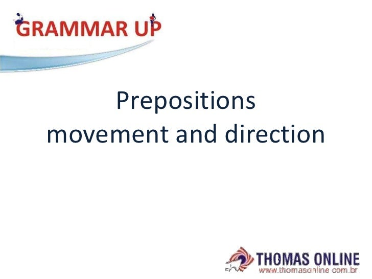 Prepositionsmovement and direction<br />