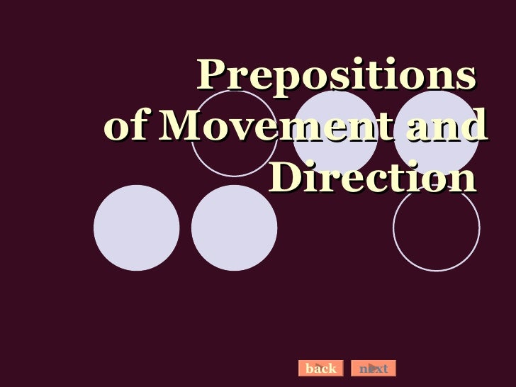 Prepositions  of Movement and Direction   back next