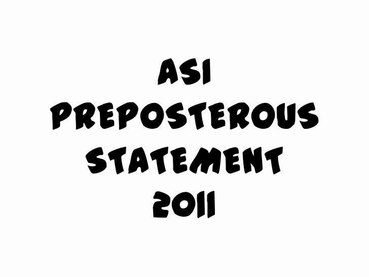 ASI Preposterous Statement 2011