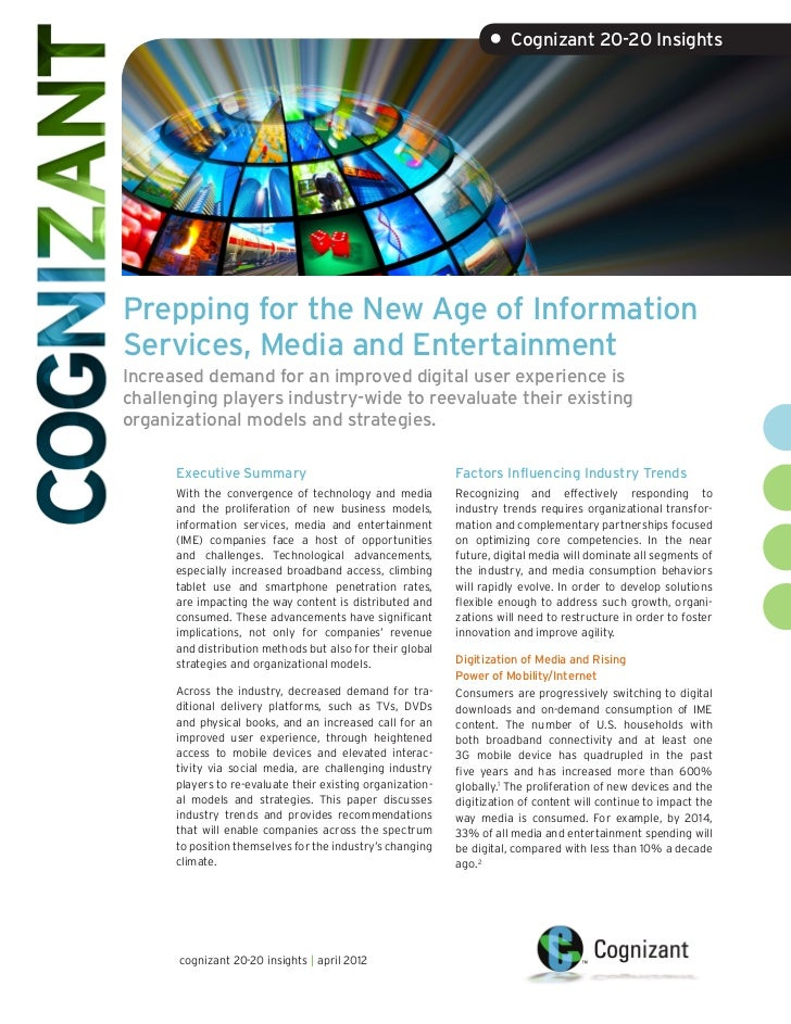 • Cognizant 20-20 InsightsPrepping for the New Age of InformationServices, Media and EntertainmentIncreased demand for an ...
