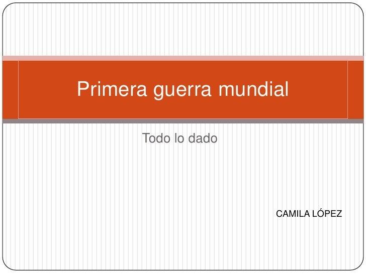 Primera guerra mundial. Camila L.
