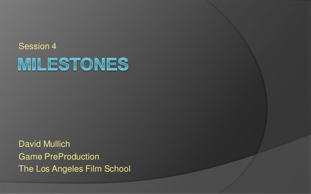 Session 4 David Mullich Game PreProduction The Los Angeles Film School