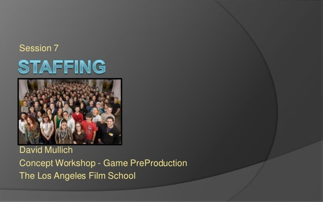 Session 7 David Mullich Concept Workshop - Game PreProduction The Los Angeles Film School